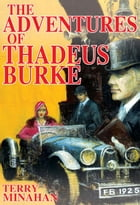 The Adventures of Thadeus Burke Vol 1 by Terry Minahan