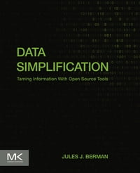 Data Simplification: Taming Information With Open Source Tools