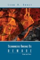Scammers Among Us Beware by Leon H. Carey