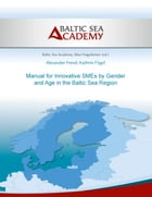 Manual for Innovative SMEs by Gender and Age in the Baltic Sea Region by Alexander Frevel