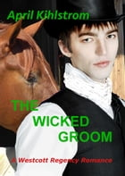 The Wicked Groom by April Kihlstrom
