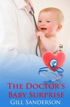 The Doctor's Baby Surprise by Gill Sanderson