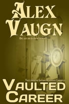 Vaulted Career by Alex Vaugn