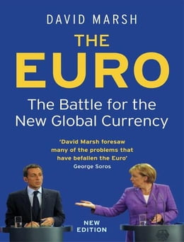 Book The Euro: The Battle for the New Global Currency by David Marsh