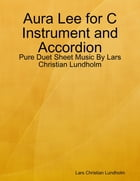 Aura Lee for C Instrument and Accordion - Pure Duet Sheet Music By Lars Christian Lundholm by Lars Christian Lundholm