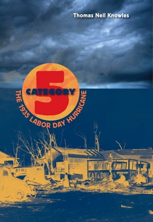 Category 5 The 1935 Labor Day Hurricane