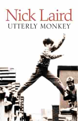 Utterly Monkey by Nick Laird