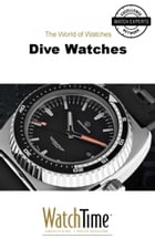 Dive Watches: Guidebook for luxury watches by WatchTime.com