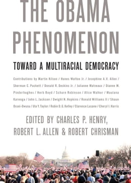 Book The Obama Phenomenon: Toward a Multiracial Democracy by Charles P. Henry