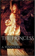 The Princess by Alfred Tennyson