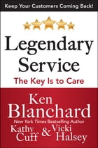 LEGENDARY SERVICE: The Key is to C.A.R.E.
