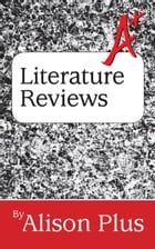 A+ Guide to Literature Reviews by Alison Plus