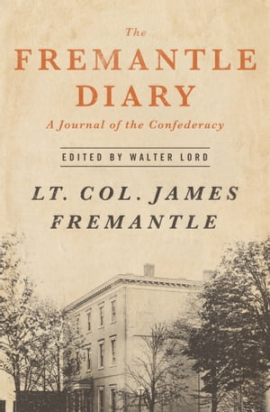 The Fremantle Diary A Journal of the Confederacy