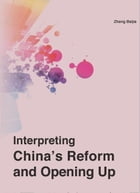 Interpreting China's Reform and Opening Up by Baijia Zhang