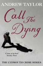 Call the Dying: The Lydmouth Crime Series Book 7 by Andrew Taylor