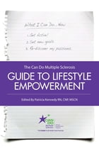 The Can Do Multiple Sclerosis Guide to Lifestyle Empowerment by Patricia Kennedy, RN, CNP, MSCN