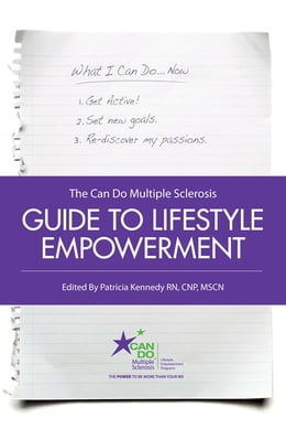 Book The Can Do Multiple Sclerosis Guide to Lifestyle Empowerment by Patricia Kennedy, RN, CNP, MSCN