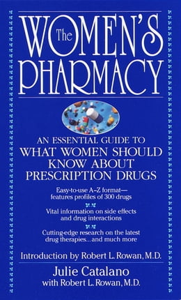 Book The Women's Pharmacy: An Essential Guide to What Women Should Know About Prescription Drugs by Julie Catalano