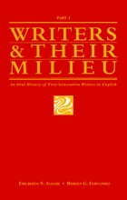 Writers and Their Milieu: An Oral History of First Generation Writers in English, Part 1 by Doreen Fernandez