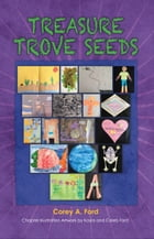 Treasure Trove Seeds by Corey A. Ford