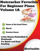 Nutcracker Favorites for Beginner Piano Volume 1 A by Silver Tonalities
