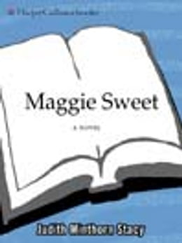 Book Maggie Sweet: A Novel by Judith Minthorn Stacy