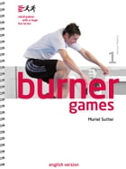 Burner Games: small games with a huge fun factor by Muriel Sutter