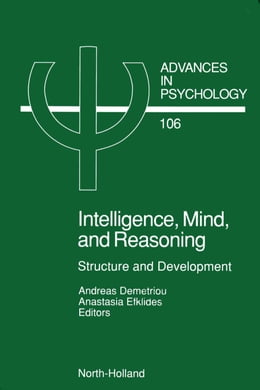 Book Intelligence, Mind, and Reasoning: Structure and Development by Demetriou, A.