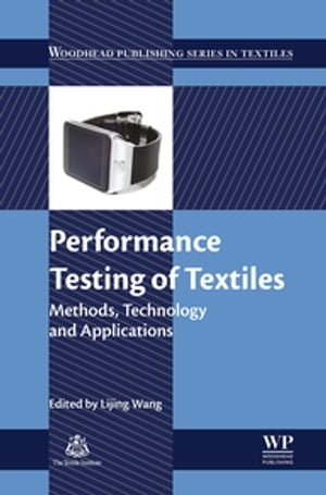 Performance Testing of Textiles Methods,  Technology and Applications
