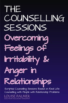 The Counselling Sessions: Overcoming Irritability and Anger in Relationships