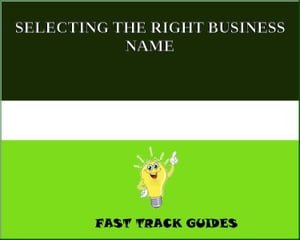 SELECTING THE RIGHT BUSINESS NAME by Alexey