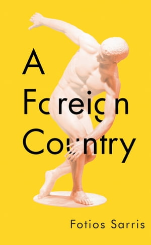 A Foreign Country by Fotios Sarris