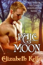 Pale Moon (Red Moon Second Generation Series) by Elizabeth Kelly