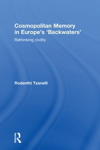 Cosmopolitan Memory in Europe's 'Backwaters': Rethinking civility