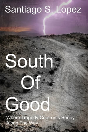 South of Good: A true story of man against society