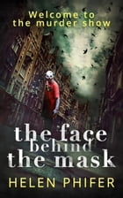 Face Behind the Mask (The Annie Graham crime series, Book 6) by Helen Phifer