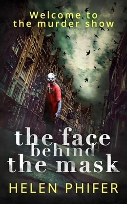 Book Face Behind the Mask (The Annie Graham crime series, Book 6) by Helen Phifer