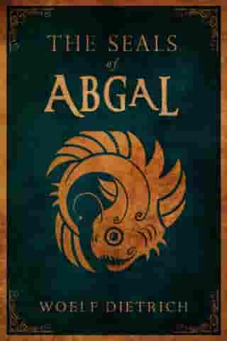 The Seals of Abgal: A Guardians of the Seals Tale