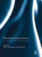Rethinking Policing and Justice