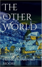 The Other World by Frank Frankfort Moore