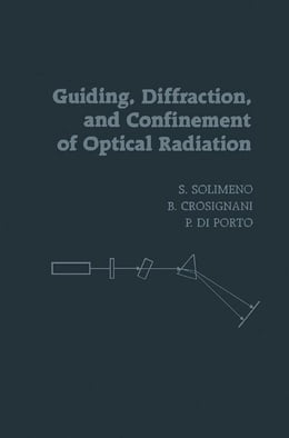Book Guiding, Diffraction, and Confinement of Optical Radiation by Solimeno, Salvatore