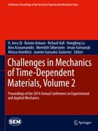 Challenges in Mechanics of Time-Dependent Materials, Volume 2: Proceedings of the 2014 Annual Conference on Experimental and Applied Mechanics by H. Jerry Qi