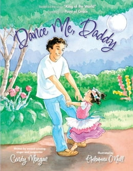 Book Dance Me, Daddy by Cindy Morgan