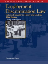 Rutherglen's Employment Discrimination Law, 3d (Concepts and Insights Series)