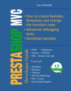 Prestashop MVC Developer Guide by Alex Manfield