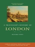 A Traveller&Amp;Apos;S History Of London by Richard Tames