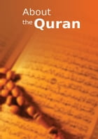 About the Quran: Islamic Books on the Quran, the Hadith and the Prophet Muhammad by Maulana Wahiduddin Khan
