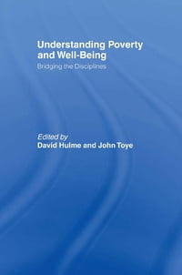 Understanding Poverty and Well-Being: Bridging the Disciplines