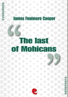 The Last of Mohicans by James Fenimore Cooper