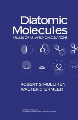 Book Diatomic Molecules: Results of ab Initio Calculations by Mulliken, Robert